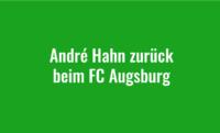 André Hahn zurück beim FC Augsburg
