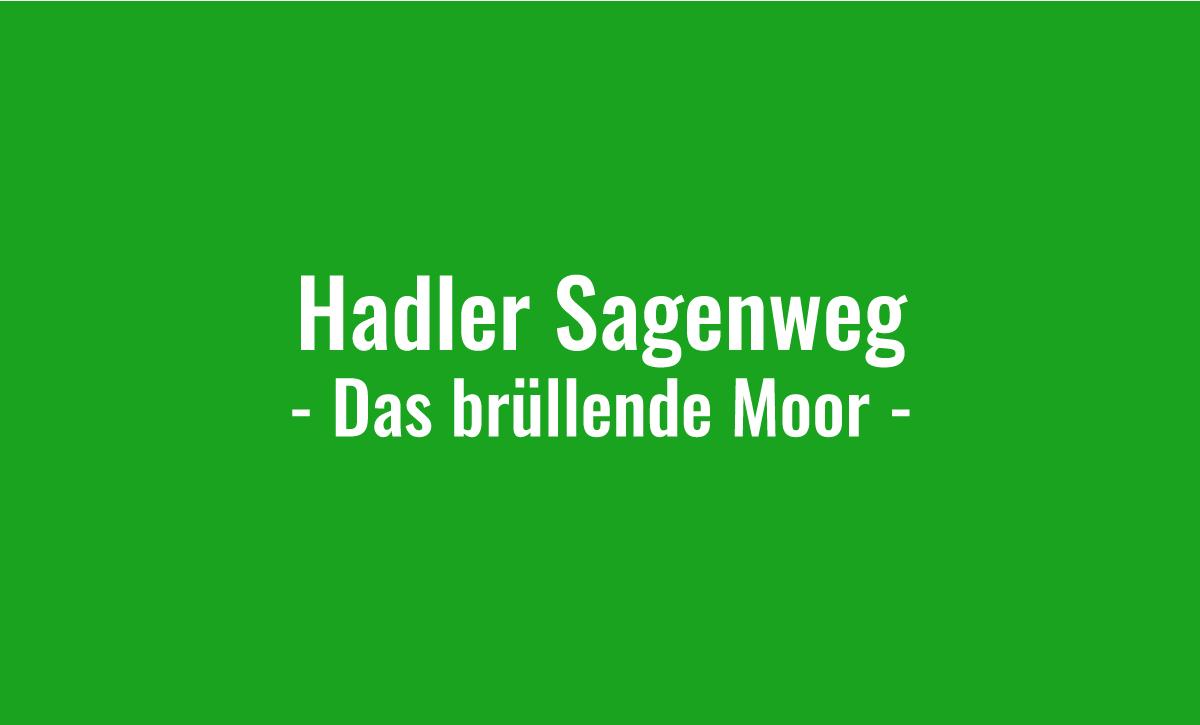 Hadler Sagenweg - Das brüllende Moor
