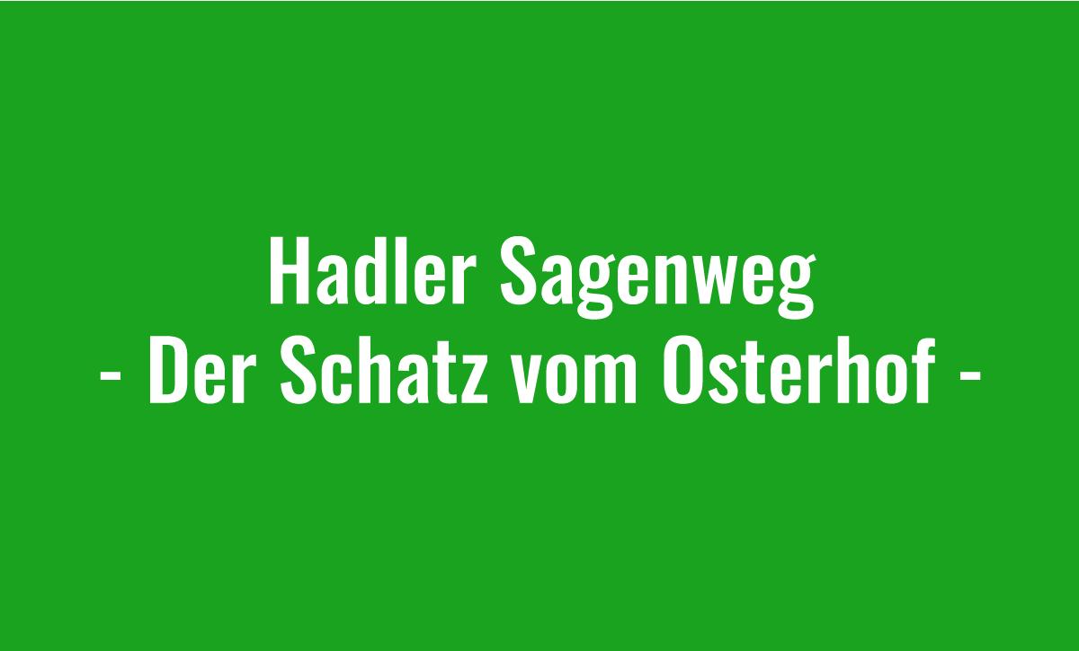 Hadler Sagenweg - Der Schatz vom Osterhof