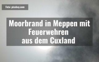 Moorbrand in Meppen mit Feuerwehren aus dem Cuxland